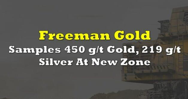 Freeman Gold在新区取样450克/吨黄金和219克/吨白银